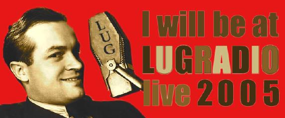 LUG Radio Live 2005